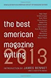 Best American Magazine Writing 2013, American Society of Magazine Editors, 0231162251
