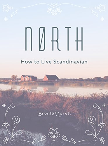 North: How to Live Scandinavian by Bronte Aurell