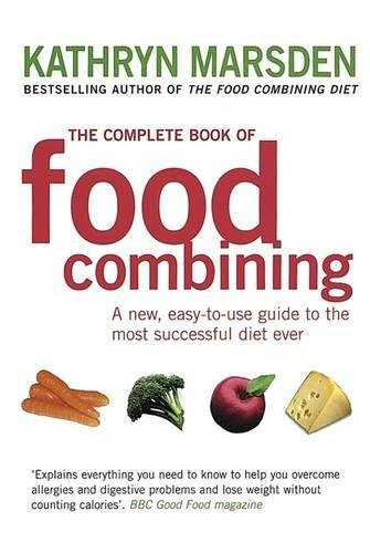 The Complete Book of Food - Food Combining Made Easy