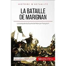La bataille de Marignan: La conquête du Duché de Milan par François Ier (Grandes Batailles t. 23) (French Edition)