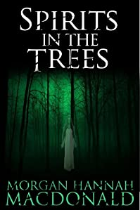 Spirits In The Trees by Morgan Hannah MacDonald ebook deal