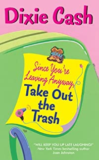 Since You're Leaving Anyway, Take Out The Trash by Dixie Cash ebook deal