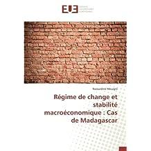 Régime de change et stabilité macroéconomique: Cas de Madagascar