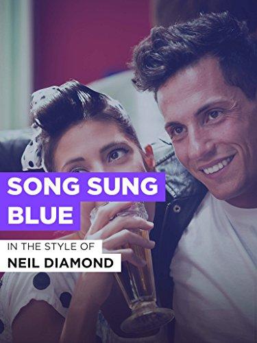 Songs Diamond Neil (Song Sung Blue)