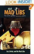#10: Eat, Drink, and Be Mad Libs (Adult Mad Libs)