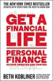Get a Financial Life: Personal Finance in Your Twenties and Thirties