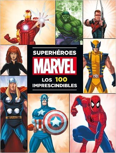 Superhéroes Marvel: los 100 imprescindibles