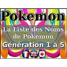 La Liste des Noms de Pokemon - Génération 1 à 5 (Bilingual fr-en) (French Edition)