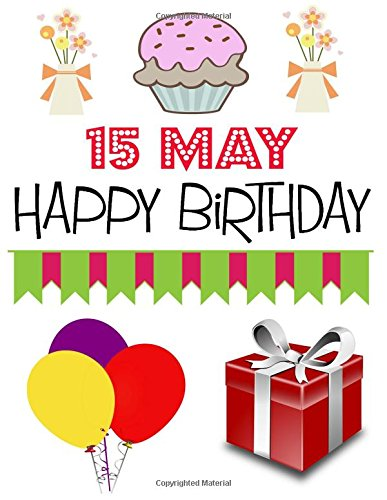 15 May Happy Birthday: Large Sized Sketchbook to Draw, Doodle, Sketch or Write, 15 May Birthday Gifts - (8.5x11 inch) (145 pages) PDF