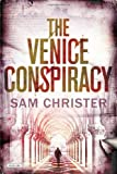 The Venice Conspiracy, Sam Christer, 1468300490