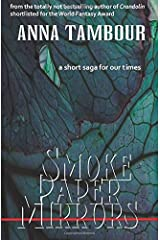 Smoke Paper Mirrors: A short saga for our times Paperback