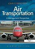 Air Transportation a Management Perspective 8th Edition