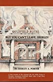 img - for Goldfield Hotel: But You Can't Leave, Shirley book / textbook / text book