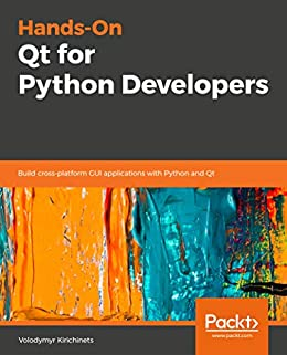 Amazon com: Hands-On QT for Python developers: How to Develop
