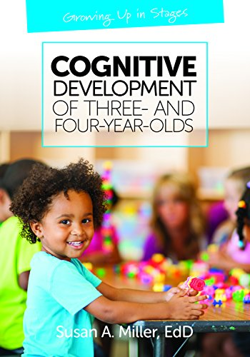 Cognitive Development of Three- And Four-Year-Olds (Growing Up in Stages)