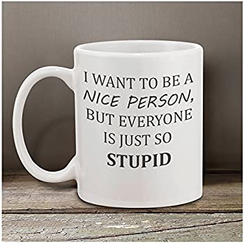 nice person office. I Want To Be A Nice Person Mug, Office Humor, Funny Sarcastic