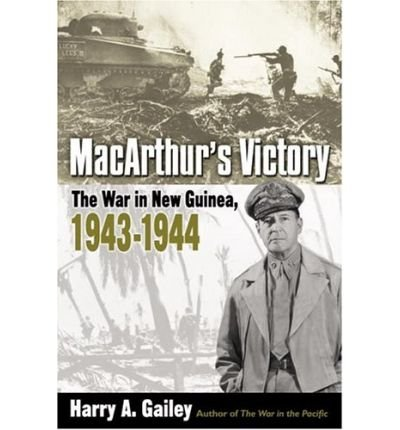 Download [(MacArthur's Victory: The War in New Guinea, 1943-1944)] [Author: Harry A. Gailey] published on (February, 2005) ebook