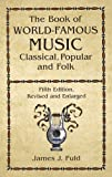 img - for The Book of World-Famous Music: Classical, Popular, and Folk (Fifth Edition, Revised and Enlarged) (Dover Books on Music) by James J. Fuld (2012-03-14) book / textbook / text book