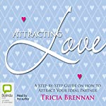 Attracting Love: A Step-by-Step Guide on How to Attract Your Ideal Partner | Tricia Brennan