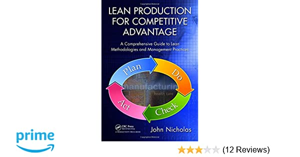 Lean Production for Competitive Advantage: A Comprehensive Guide to Lean Methodologies and Managemen