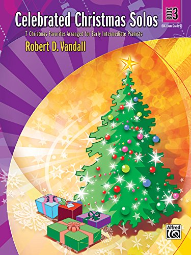 Celebrated Christmas Solos, Bk 3: 7 Christmas Favorites Arranged for Early Intermediate Pianists