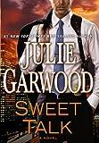 Sweet Talk, Julie Garwood, 1594136408
