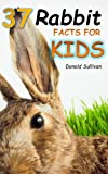 37 Rabbit Facts for Kids: Types of Rabbit Breeds and how to care for your Pet Bunny (Maverick Kids)