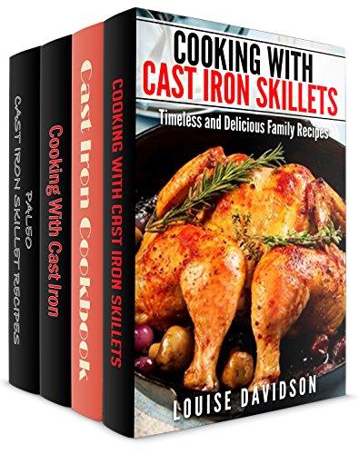 Cast Iron Cookware Recipes 4  Books in 1  Book Set - Cooking with Cast Iron Skillets (Book 1) Cast iron Cookbook (Book 2) Cooking with Cast Iron (Book -