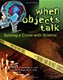img - for When Objects Talk: Solving a Crime with Science (Discovery!) book / textbook / text book