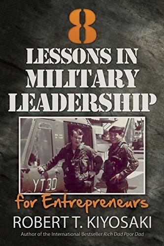 8 Lessons in Military Leadership for Entrepreneurs by Robert T. Kiyosaki (27-Nov-2014) Paperback (8 Lessons In Military Leadership For Entrepreneurs)