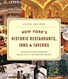 New York's Historic Restaurants, Inns & Taverns: Storied Establishments from the City to the Hudson Valley