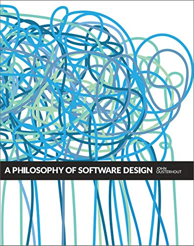 A Philosophy of Software Design por John Ousterhout