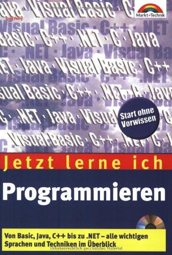 Jetzt lerne ich Programmieren. So funktionieren Basic, Java, Visual Basic, C/C++ und .NET, alle wichtigen Sprachen und Techniken im Überblick Taschenbuch – 15. April 2002 Greg Perry Markt+Technik 3827263344 MAK_MNT_9783827263346