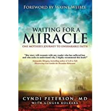Waiting for a Miracle: One Mother's Journey to Unshakable Faith