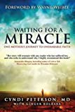 img - for Waiting for a Miracle: One Mother's Journey to Unshakable Faith book / textbook / text book