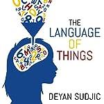 The Language of Things   Deyan Sudjic