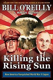 Killing the Rising Sun: How America Vanquished World War II Japan (Bill O'Reilly's Killing Series) (En