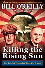 The powerful and riveting new book in the multimillion-selling Killing series by Bill O'Reilly and Martin Dugard              Autumn 1944. World War II is nearly over in Europe but is escalating in the Pacific, where American ...