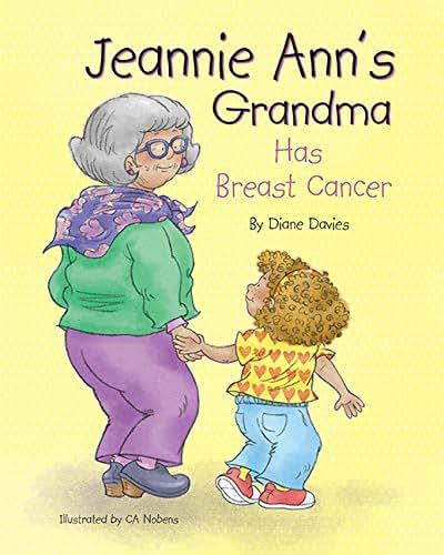 Jeannie Ann's Grandma Has Breast Cancer