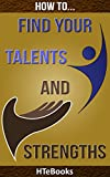 How To Find Your Talents and Strengths (How To eBooks Book 12)