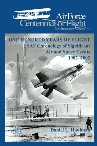 One Hundred Yearsof Flight: USAF Chronology of Significant Air and Space Events1903–2002: Air Force Cennial of flight Commemorative Edition pdf epub