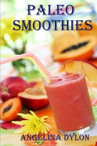 Read Online Paleo Smoothies: Recipes to Energize And For Weight Loss pdf