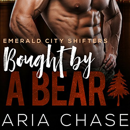 Bought by a Bear: Emerald City Shifters, Book 6