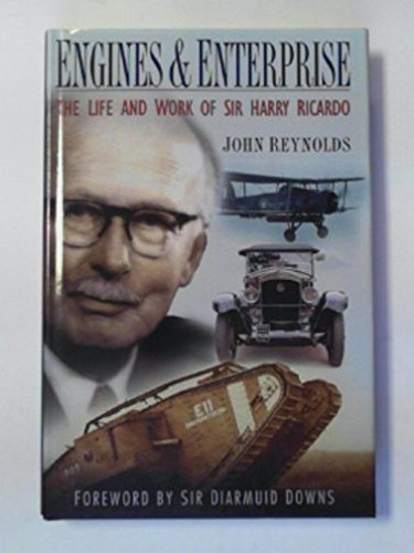 Engines and Enterprise: The Life and Work of Sir Harry Ricardo