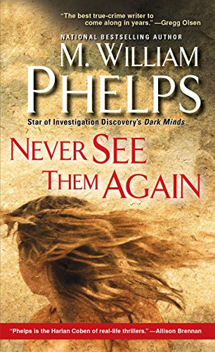 Seventeen-year-old Christine Paolilla had her whole life ahead of her … until she murdered her best friends….  Never See Them Again by M. William Phelps