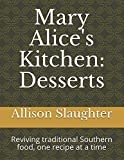 Mary Alices Kitchen: Desserts: Reviving traditional Southern food, one recipe at a time.