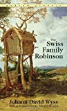 The Swiss Family Robinson, Johann David Wyss, 0553214039