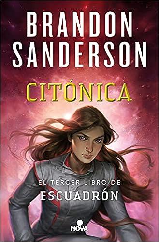 Citónica (Escuadrón 3) de Brandon Sanderson