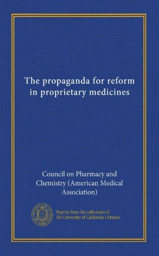 The Propaganda For Reform In Proprietary Medicines
