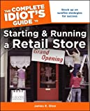 Book Cover for The Complete Idiot's Guide to Starting and Running a Retail Store (Complete Idiot's Guides (Lifestyle Paperback))